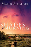 Shades of Morning from Marlo Schalesky